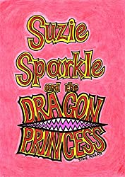 Suzie Sparkle and the Dragon Princess : a book for children age 8/9/10/11/12 (childrens books)