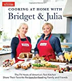 img - for Cooking at Home With Bridget & Julia: The TV Hosts of America's Test Kitchen Share Their Favorite Recipes for Feeding Family and Friends book / textbook / text book
