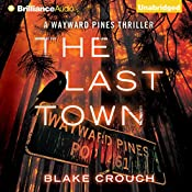 The Last Town: Wayward Pines, Book 3 | Blake Crouch
