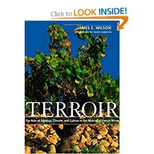 Terroir: The Role of Geology, Climate, and Culture in the Making of French Wines (Wine Wheels) James E. Wilson