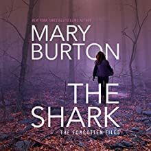 The Shark: Forgotten Files, Book 1 Audiobook by Mary Burton Narrated by Christina Traister