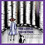 The Little Birch Tree: A creative resource for children, teachers and parents