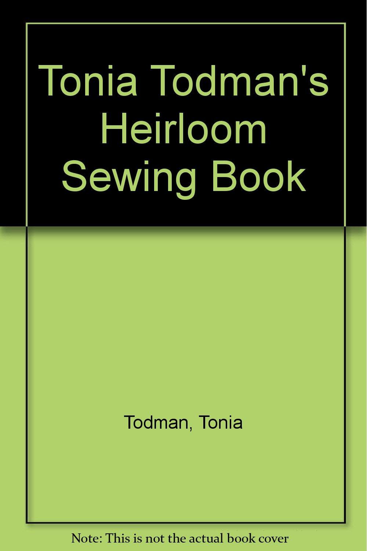 Tonia Todman's Heirloom Sewing Book
