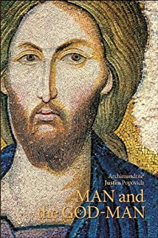 Man and the God-Man (Contemporary Christian Thought Series Book 4) by [Popovich, Archimandrite Justin]