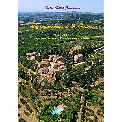 Mis impresiones de la Toscana: Un viaje foto  Borgo Poneta in Chianti, Florencia, y otros 22 lugares