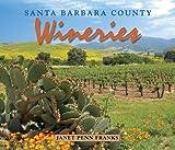 Santa Barbara County Wineries, Janet Penn Franks, 1930401574