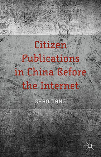 Citizen Publications in China Before the Internet Pdf