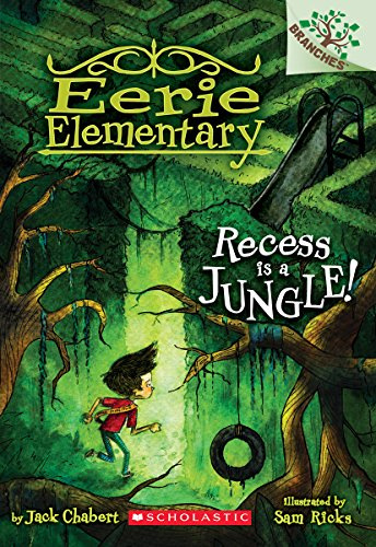 Recess Is a Jungle!: A Branches Book (Eerie Elementary ()