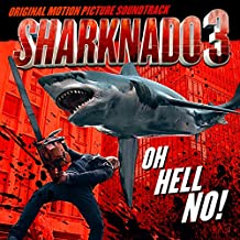 Sharknado 3: Oh Hell No! (Original Motion Picture Soundtrack)