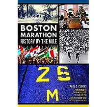 Boston Marathon: History by the Mile (Sports)