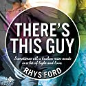 There's This Guy Audiobook by Rhys Ford Narrated by Greg Tremblay