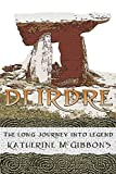 Deirdre: The Long Journey Into Legend