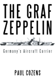 The Graf Zeppelin: Germany's Aircraft Carrier