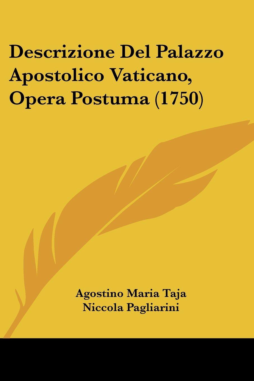 Descrizione Del Palazzo Apostolico Vaticano, Opera Postuma (1750) (Italian Edition) pdf epub