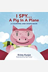I Spy... A Pig in a Plane: A Counting and Shape Book (Creative Kids Series) Board book