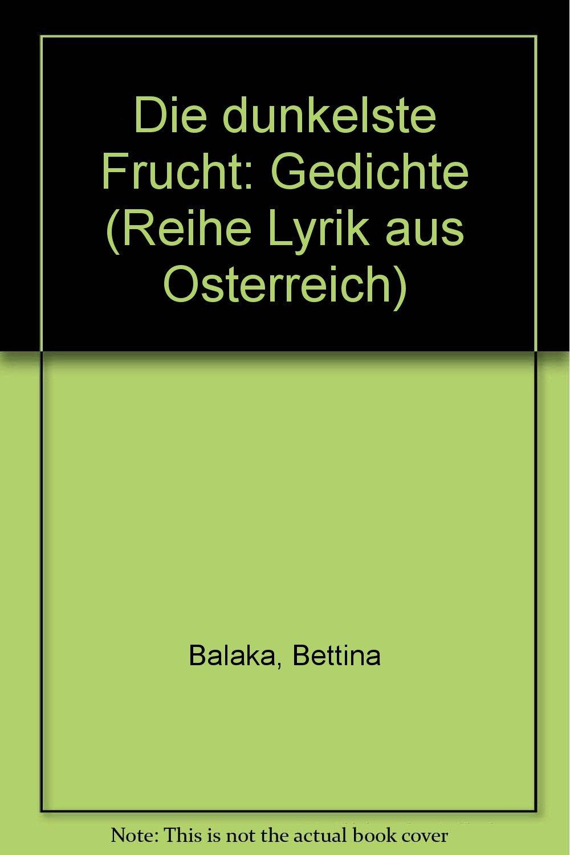 Die Dunkelste Frucht Gedichte Reihe Lyrik Aus österreich