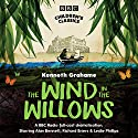 The Wind In The Willows (BBC Children's Classics) Performance by Kenneth Grahame Narrated by  Dramatisation
