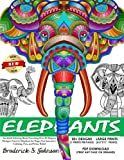 Elephants: An Adult Coloring Book Featuring Over 30 Elegant Designs: Creative Elephant Art Pages For Immersive Coloring, Fun, and Stress Relief (The World Of Elephants) (Volume 1)