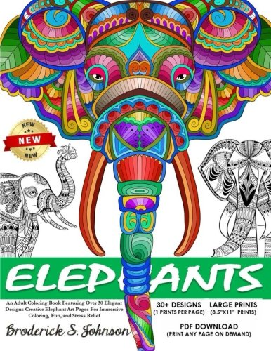 Elephants: An Adult Coloring Book Featuring Over 30 Elegant Designs: Creative Elephant Art Pages For Immersive Coloring, Fun, and Stress Relief (The World Of Elephants) -