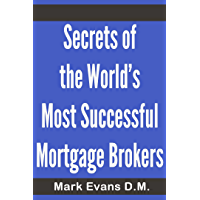 Secrets of the World's Most Successful Mortgage Brokers