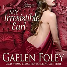 My Irresistible Earl: Inferno Club, Book 3 Audiobook by Gaelen Foley Narrated by Marian Hussey