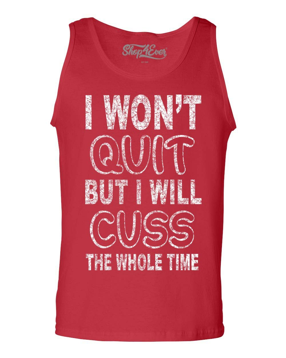 I Won T Quit But I Will Cuss The Whole Time Tank Top Funny Gym Tank Tops 9581 Shirts