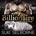 Tiger Billionaire: Fate's Claws, Book 1 Audiobook by Suki Selborne Narrated by Savannah Ridge