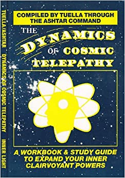 The Dynamics of Cosmic Telepathy: A Workbook and Study Guide to Expand Your Inner Clairvoyant Powers