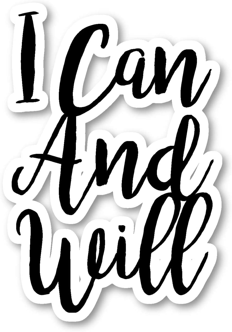 "I Can and Will Sticker Inspirational Quotes Stickers - Laptop Stickers -"" Vinyl Decal - Laptop, Phone, Tablet Vinyl Decal Sticker S82173"