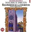 Les poisons de la couronne (Les rois maudits 3) Audiobook by Maurice Druon Narrated by François Berland