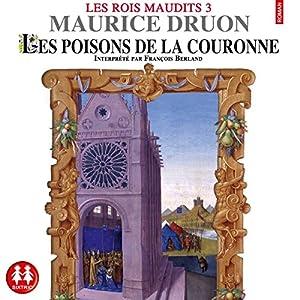 Les poisons de la couronne (Les rois maudits 3) | Livre audio