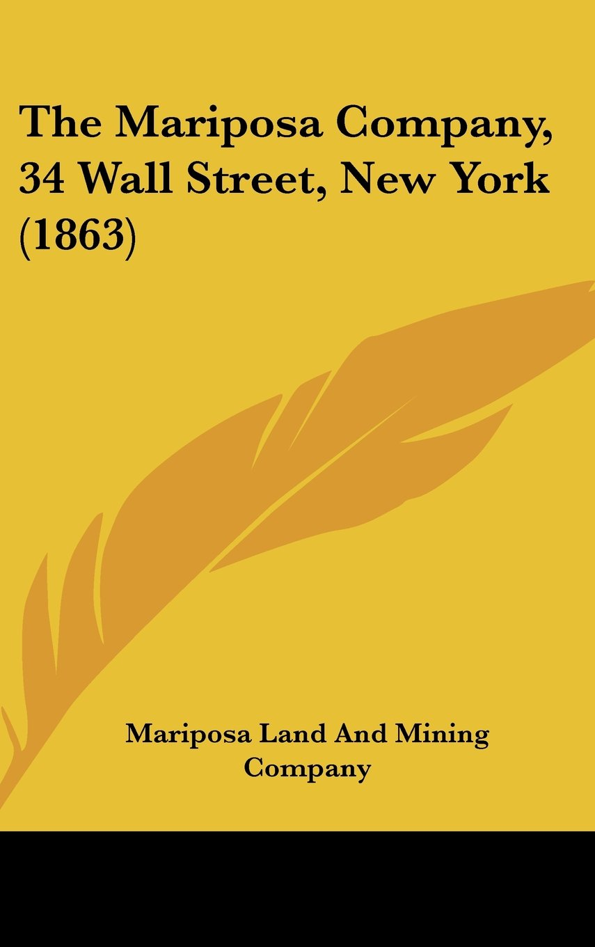 The Mariposa Company, 34 Wall Street, New York (1863) ebook