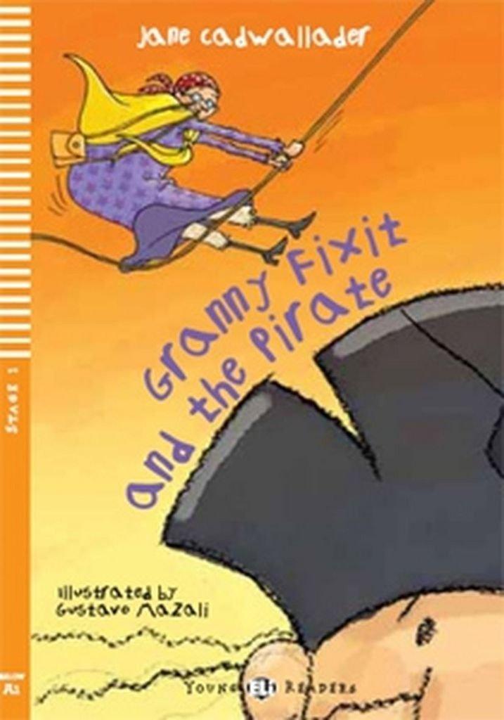 Granny fixit and the pirate. Per la Scuola media. Con espansione online Young readers: Amazon.es: CADWALLADER, JANE: Libros