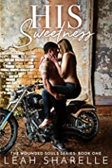 His Sweetness: Wounded Souls Series. Book One (Volume 1) Paperback