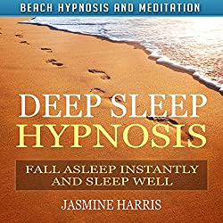 Deep Sleep Hypnosis: Fall Asleep Instantly and Sleep Well with Beach Hypnosis and Meditation