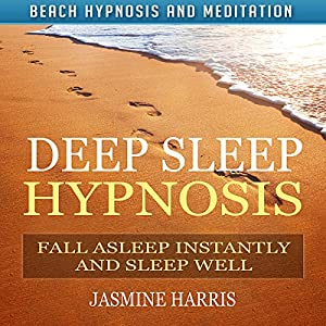 Deep Sleep Hypnosis: Fall Asleep Instantly and Sleep Well with Beach Hypnosis and Meditation Speech