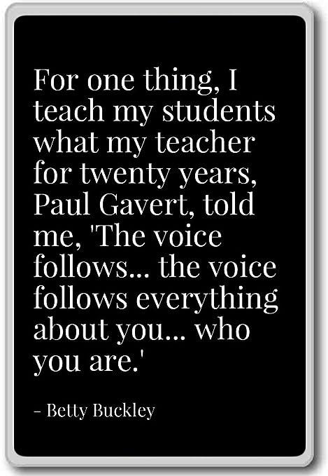 Para una cosa, I Enseñar mi estudiantes lo que mi te... - Betty ...