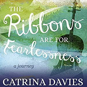 The Ribbons Are for Fearlessness Audiobook