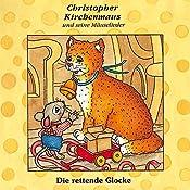 Die rettende Glocke (Christopher Kirchenmaus und seine Mäuselieder 7) | Gertrud Schmalenbach