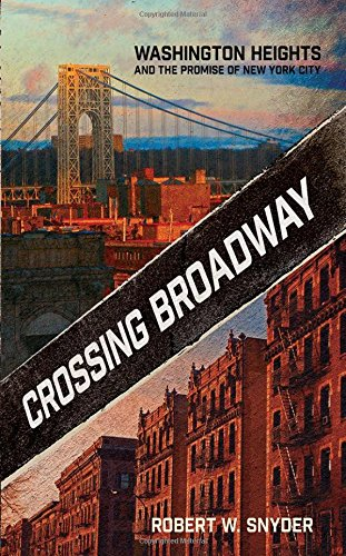Download Crossing Broadway: Washington Heights and the Promise of New York City pdf epub