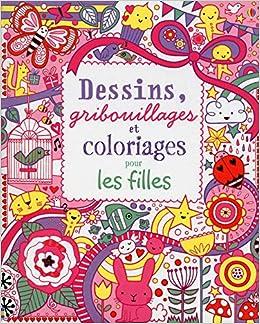 Dessins Gribouillages Et Coloriages Pour Les Filles Amazon Fr Bowman Lucy Collectif Durand Veronique Livres