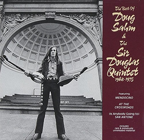 The Best of Doug Sahm & the Sir Douglas Quintet 1968-1975 by SAHM,DOUG & SIR DOUGLAS QUINTE