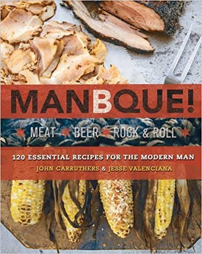 Book ManBQue: Meat. Beer. Rock and Roll.