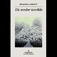 Un verdor terrible (Narrativas hispánicas nº 646) (Spanish Edition)