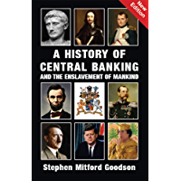 A History of Central Banking & the Enslavement of Mankind