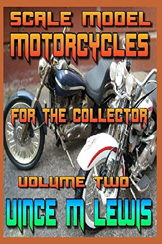 Scale Model Motorcycles: For The Collector: Volume Two ()