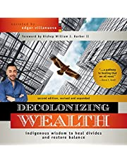 Decolonizing Wealth (Second Edition): Indigenous Wisdom to Heal Divides and Restore Balance