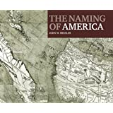 The Naming of America: Martin Waldseemüller's 1507 World Map and the Cosmographiae Introductio
