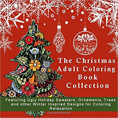 Book The Christmas Themed Adult Coloring Book for Stress Relief: Funny Ugly Holiday Sweaters, with Festive Ornaments, XMas Trees and other Winter Inspired ... 2017 New Years Anti-Stress Coloring Pages