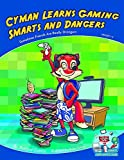 Cyman Learns Gaming Smarts and Dangers by Richard Guerry (2014-06-01)